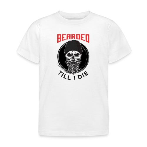 Bearded Till I Die - Kinder T-Shirt