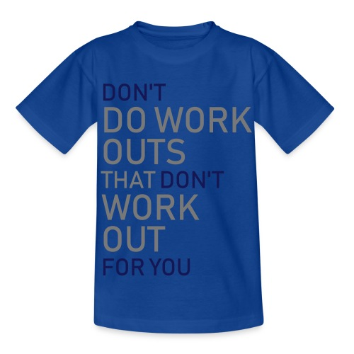 Don't do workouts - Kids' T-Shirt