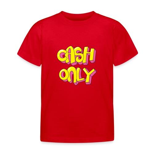 Cash only - Kinderen T-shirt