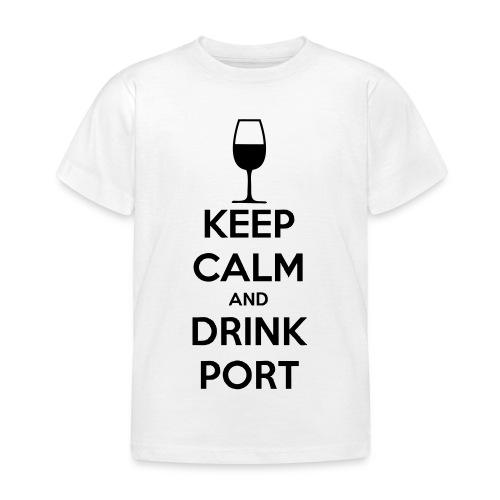 Keep Calm and Drink Port - Kids' T-Shirt