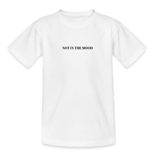 Not In the Mood - Kids' T-Shirt