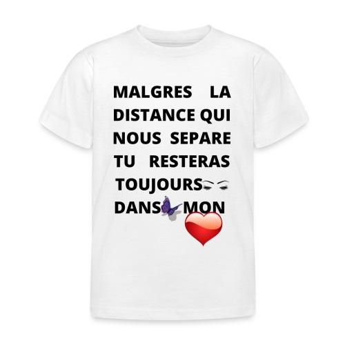 DISTANCE QUI SEPARE ET AMOUR DANS LE COEUR - T-shirt Enfant