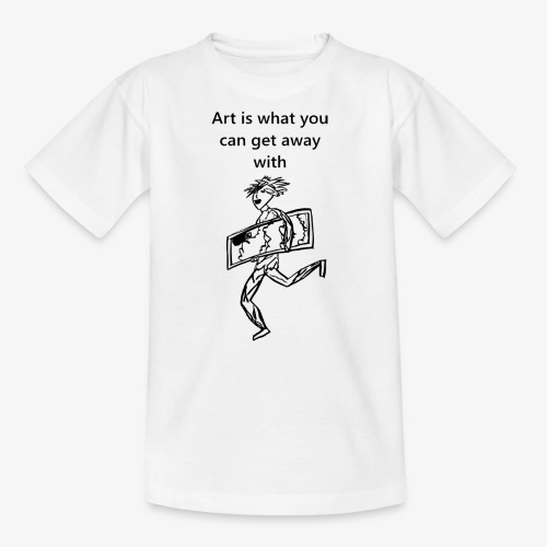 art is what you can get away with - Kids' T-Shirt