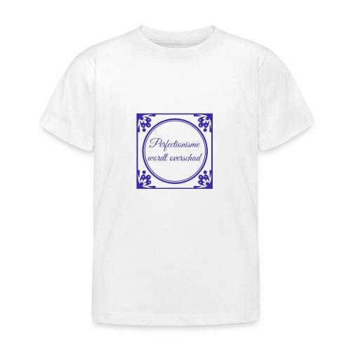 tegeltje perfectionisme - Kinderen T-shirt