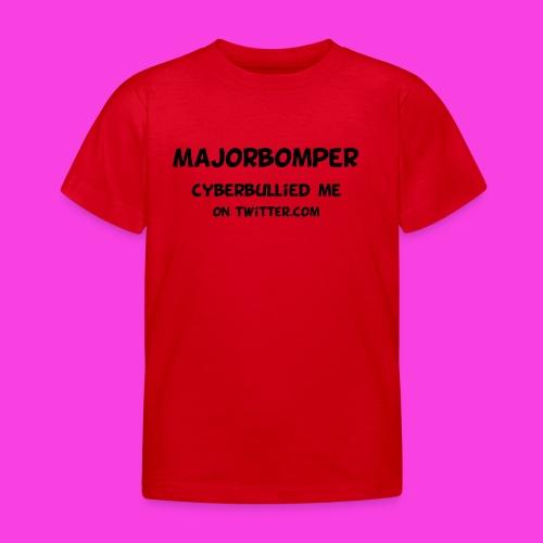 Majorbomper Cyberbullied Me On Twitter.com - Kids' T-Shirt