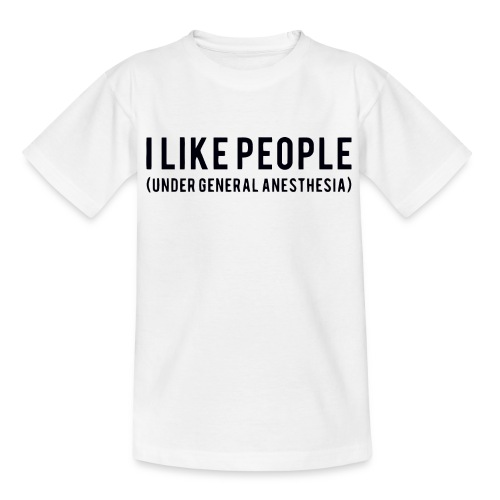 I like people under general anesthesia shirt - Kids' T-Shirt