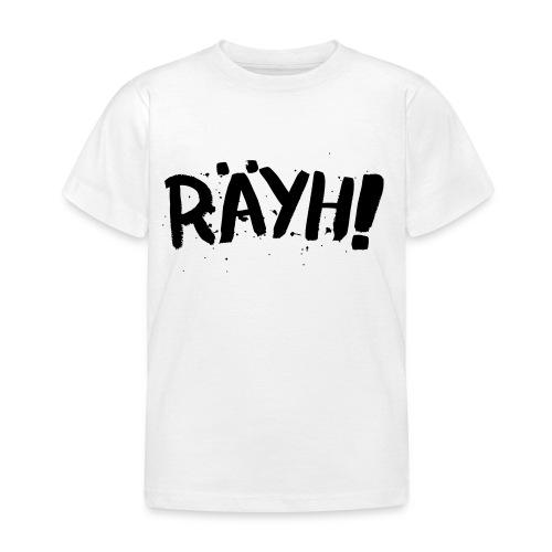 Räyh musta - Lasten t-paita