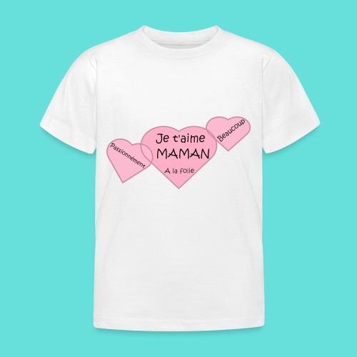 Je t'aime Maman - T-shirt Enfant