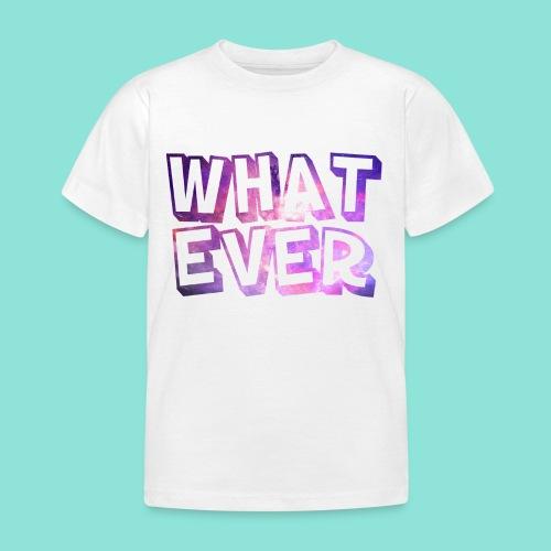 Whatever - Kinderen T-shirt