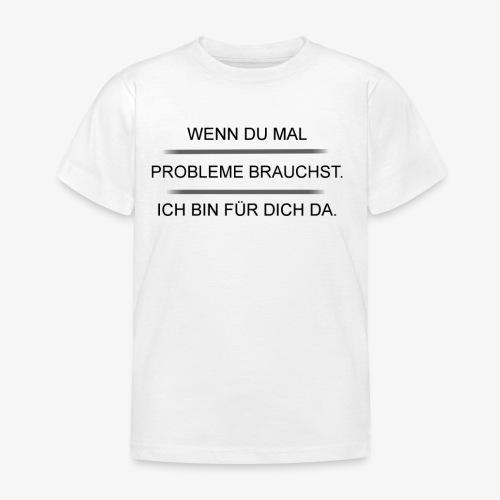 Problem? - Kinder T-Shirt