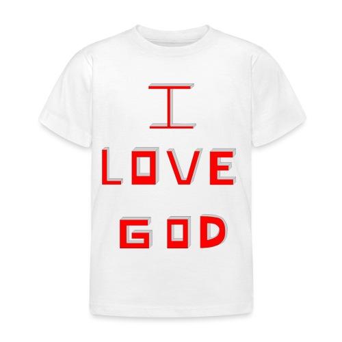 I LOVE GOD - Camiseta niño