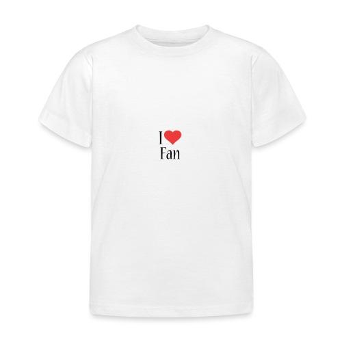 I LOVE FAN!!! - T-shirt Enfant