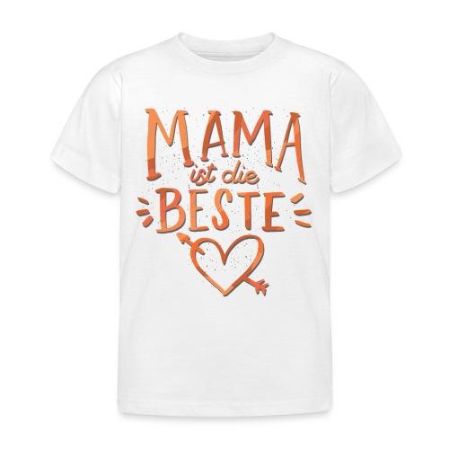 Mama Ist Die Beste - Kinder T-Shirt