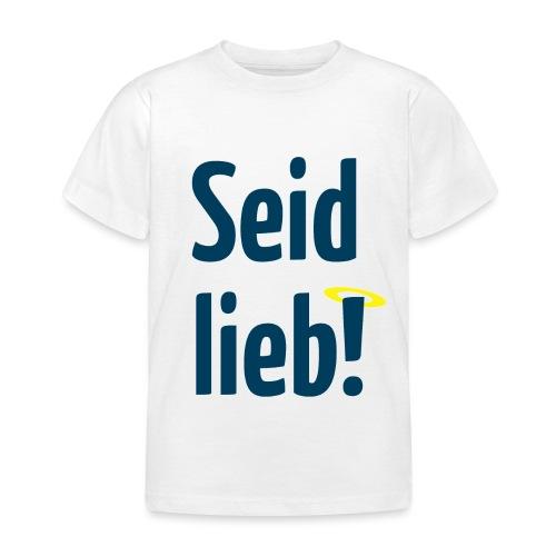 Seid lieb HS - Kinder T-Shirt