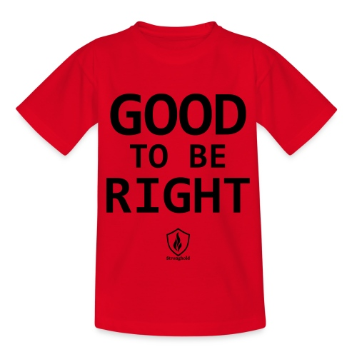 Good to be Right - Kinder T-Shirt