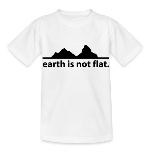 earth is not flat. - Kinder T-Shirt