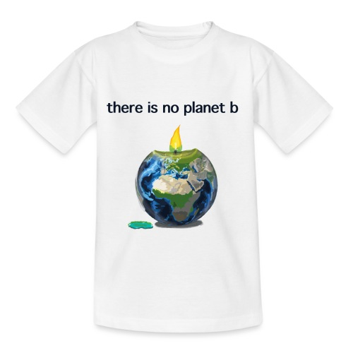 There Is No Planet B - Kinder T-Shirt