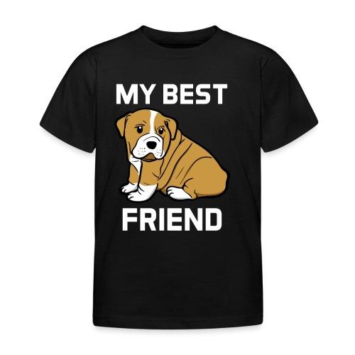 My Best Friend - Hundewelpen Spruch - Kinder T-Shirt