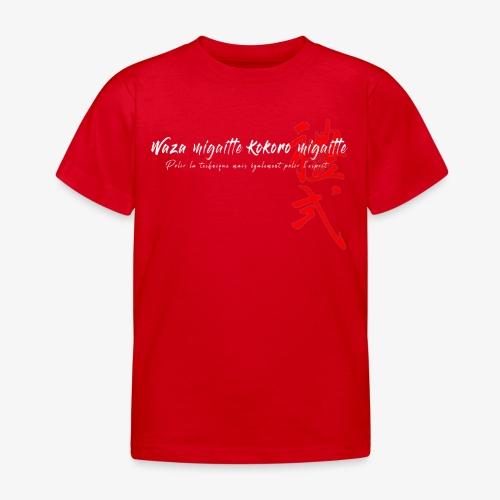 'Waza migaitte, Kokoro migaitte'' version 2 - T-shirt Enfant