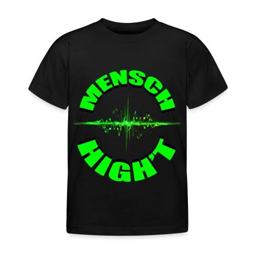 Mensch High't - Kinder T-Shirt