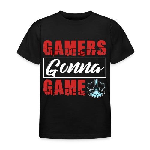 Gamers Gonna Game - Kinder T-Shirt