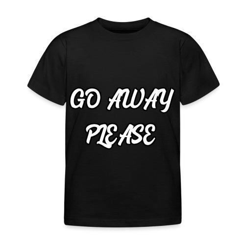 Go Away Please - Kinder T-Shirt