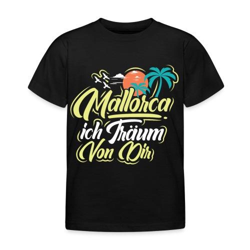 Mallorca - ich träum von dir! - Kinder T-Shirt
