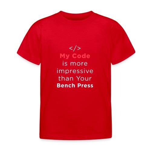 My code is more impressive than your bench press - Maglietta per bambini