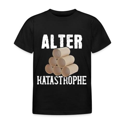 Alter Katastrophe Toilettenpapier | Spruch Lustig - Kinder T-Shirt
