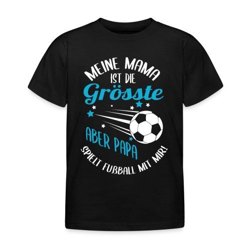 Papa Spielt Fußball Mit Mir - Kinder T-Shirt
