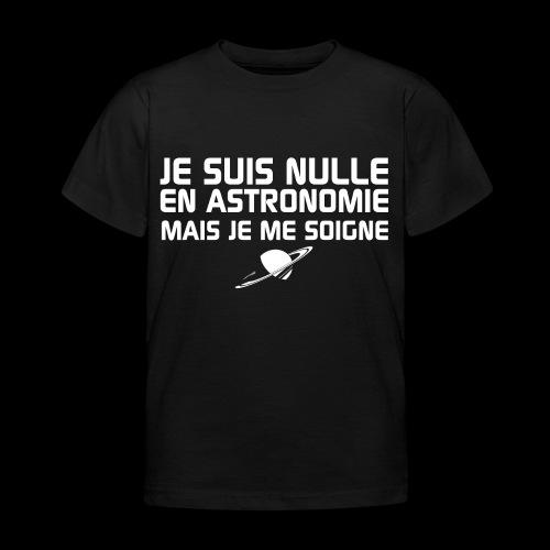 Je suis nulle en Astronomie - T-shirt Enfant