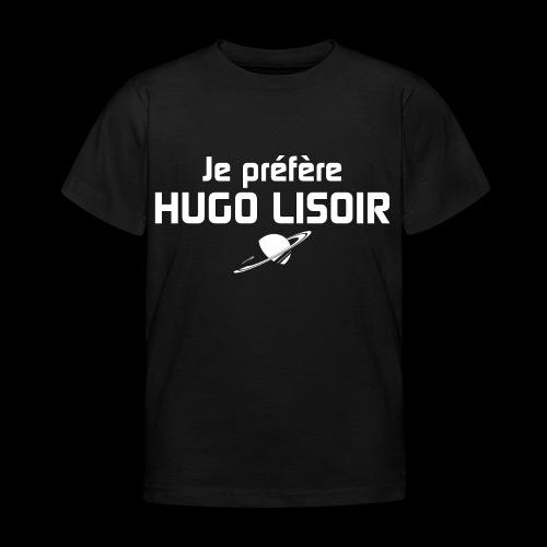 Je préfère Hugo Lisoir - T-shirt Enfant