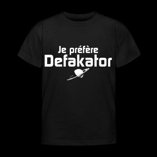 Je préfère Defakator - T-shirt Enfant