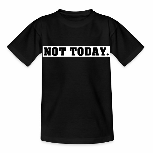 NOT TODAY Spruch Nicht heute, cool, schlicht - Kinder T-Shirt