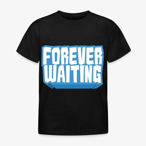 Forever Waiting - Kids' T-Shirt