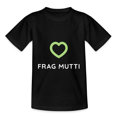 Grünes Herz + weiße Schrift | Frag Mutti - Kinder T-Shirt