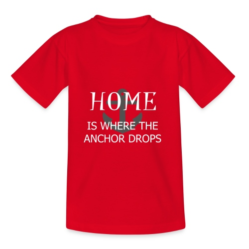 Home is where the anchor drops - Kids' T-Shirt
