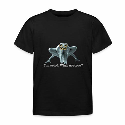 Im weird - Kids' T-Shirt