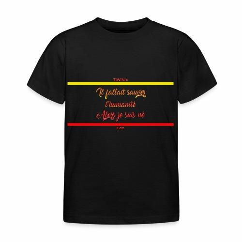 sauver l humanite texte 1 - T-shirt Enfant