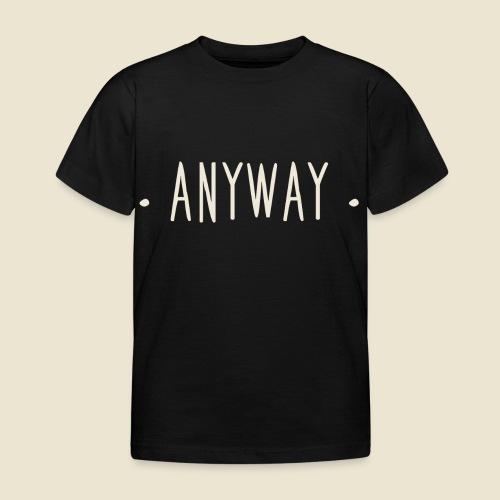 Anyway - T-shirt Enfant