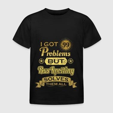 i got 99 problems solved problems bus spotting - Kids' T-Shirt