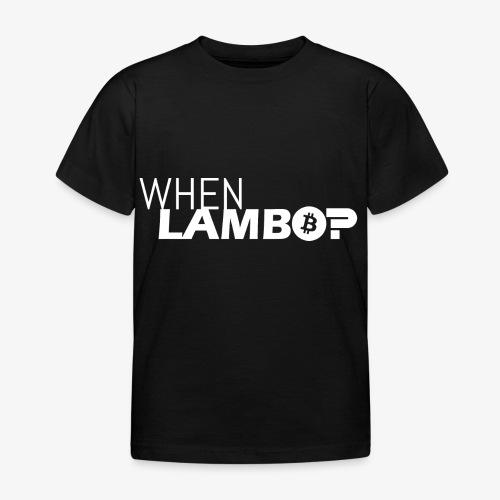 HODL-when lambo-w - Kids' T-Shirt