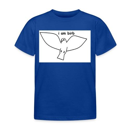 i am birb - Kids' T-Shirt
