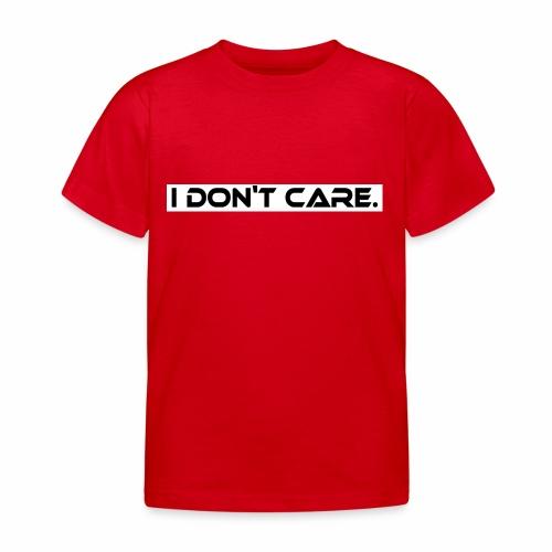 I DON T CARE Design, Ist mit egal, schlicht, cool - Kinder T-Shirt
