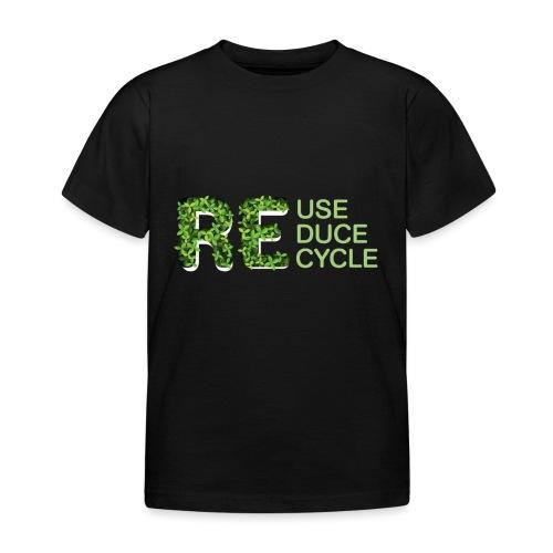 REuse REduce REcycle - Maglietta per bambini