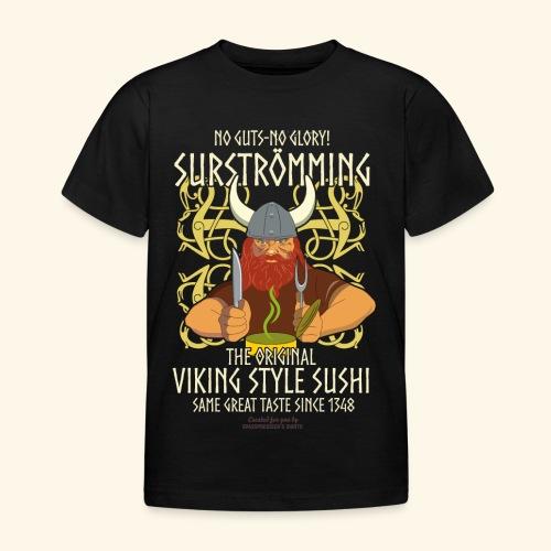 Surströmming Viking Style Sushi - Kinder T-Shirt