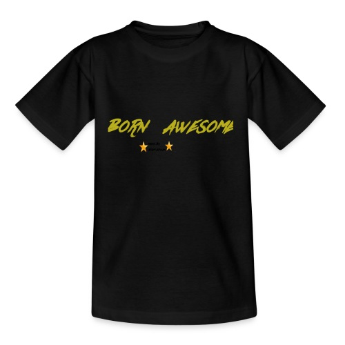 born awesome - Kids' T-Shirt