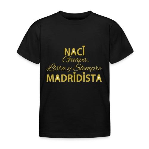 Guapa lista y siempre Madridista - Maglietta per bambini