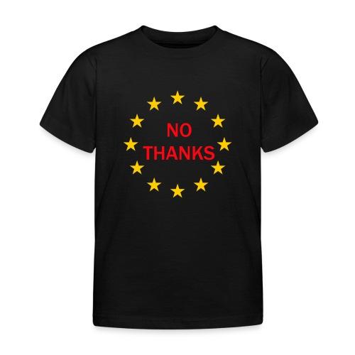 EU? No thanks. - Kids' T-Shirt