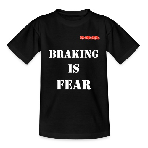 Braking is fear - Kinderen T-shirt